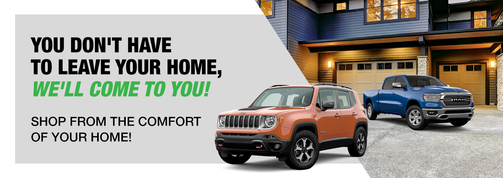 You Don't Have To Leave Your Home, We'll Come To You!